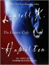 The Lunatic Cafe (Anita Blake Vampire Hunter Series #4) - Laurell K. Hamilton, Kimberly Alexis