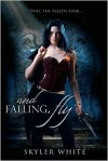 and Falling, Fly (Harrowing #1) - Skyler White