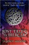 Lost Tales of Mercia - Malcolm Pierce, Jayden Woods