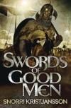 Swords of Good Men (The Valhalla Saga) - Snorri Kristjansson