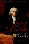 James Madison and the Struggle for the Bill of Rights - Richard Labunski