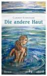 Die andere Haut - Carmen Schnitzer