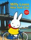 Miffy Loves New York City! - Dick Bruna
