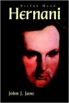 Hernani - Victor Hugo, John J. Janc