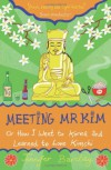 Meeting Mr Kim: Or How I Went to Korea and Learned to Love Kimchi - Jennifer Barclay