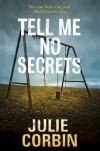 Tell Me No Secrets - Julie Corbin