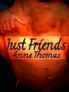 Just Friends - Anne Thomas