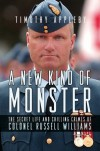 A New Kind of Monster: The Secret Life and Chilling Crimes of Colonel Russell Williams - Timothy Appleby