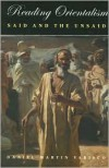 Reading Orientalism: Said and the Unsaid (Publications on the Near East) - Daniel Martin Varisco