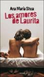 Los Amores de Laurita - Ana María Shua