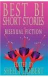 Best Bi Short Stories: Bisexual Fiction - Jane Rule, Katherine V. Forrest