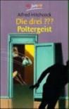 Die drei ???. Poltergeist. (Die drei Fragezeichen, #73). - André Marx