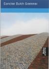 Concise Dutch Grammar - Dick Rietveld, Hanneke Klep