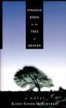 Strange Birds in the Tree of Heaven - Karen Salyer McElmurray