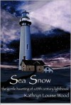 Sea Snow: The Gentle Haunting of a 19th Century Lighthouse - Kathryn Louise Wood