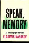 Speak, memory: an autobiography revisited - Vladimir Vladimirovich Nabokov