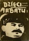 Dzieci Arbatu, t.1 - Anatolij Rybakow