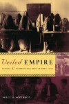 Veiled Empire: Gender and Power in Stalinist Central Asia - Douglas Northrop