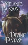 Divine Fantasy - Melanie Jackson