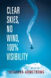 Clear Skies, No Wind, 100% Visibility - Théodora Armstrong