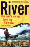 River: One Man's Journey Down the Colorado, Source to Sea - Colin Fletcher