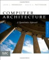 Computer Architecture, Fifth Edition: A Quantitative Approach (The Morgan Kaufmann Series in Computer Architecture and Design) - John L. Hennessy, David A. Patterson