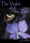 The Violet and the Tom - Eve Ocotillo