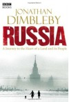 Russia: A Journey to the Heart of a Land and its People - Jonathan Dimbleby