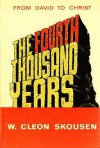 The Fourth Thousand Years: From David to Christ - W. Cleon Skousen