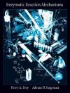 Enzymatic Reaction Mechanisms - Perry A. Frey, Adrian D. Hegeman