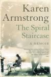 The Spiral Staircase - Karen Armstrong