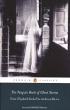 The Penguin Book of Ghost Stories: From Elizabeth Gaskell to Ambrose Bierce (Penguin Classics) - Various
