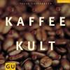 Kaffee Kult (GU Lifestyle) - Yasar Karaoglu;Reinhardt Hess