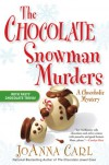 The Chocolate Snowman Murders - JoAnna Carl