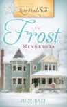 Love Finds You in Frost, Minnesota - Judy Baer