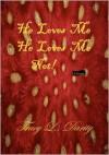 He Loves Me He Loves Me Not - Tracy L. Darity