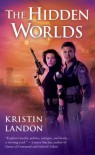 The Hidden Worlds - Kristin Landon