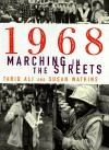 1968: Marching in the Streets - Tariq Ali, Susan Watkins