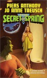 The Secret of Spring - Piers Anthony, Jo Anne Taeusch