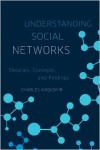 Understanding Social Networks: Theories, Concepts, and Findings - Charles Kadushin