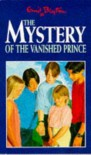 The Mystery of the Vanished Prince - Enid Blyton