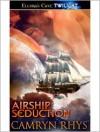 Airship Seduction - Camryn Rhys