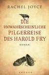 Die unwahrscheinliche Pilgerreise des Harold Fry - Rachel Joyce
