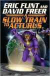 Slow Train to Arcturus - Eric Flint, Dave Freer