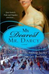 My Dearest Mr. Darcy: An Amazing Journey into Love Everlasting - Sharon Lathan