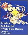 Monkey Subdues the White-Bone Demon - Hsing-pei Wang, Hsiao-tai Chien