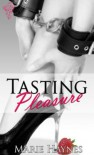 Tasting Pleasure - Marie Haynes