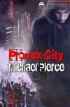 Provex City: Lorne Family Vault, Book 1 - Michael Pierce