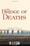 The Bridge of Deaths - M.C.V. Egan