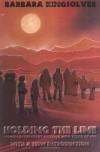 Holding the Line: Women in the Great Arizona Mine Strike of 1983 - Barbara Kingsolver